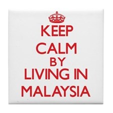 Keep Calm by living in Malaysia Tile Coaster