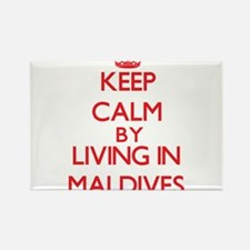 Keep Calm by living in Maldives Magnets