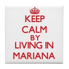 Keep Calm by living in Mariana Tile Coaster