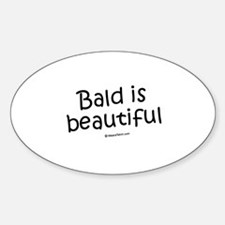 Bald is beautiful / Baby Humor Oval Decal