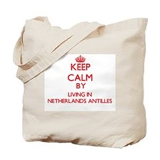 Keep Calm by living in Netherlands Antilles Tote B