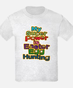 My super power is easter egg hunting T-Shirt