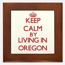Keep Calm by living in Oregon Framed Tile