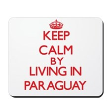 Keep Calm by living in Paraguay Mousepad