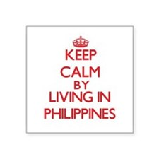 Keep Calm by living in Philippines Sticker