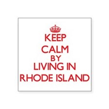 Keep Calm by living in Rhode Island Sticker
