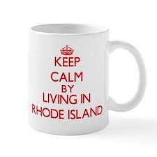 Keep Calm by living in Rhode Island Mugs