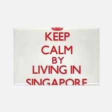 Keep Calm by living in Singapore Magnets
