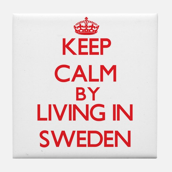 Keep Calm by living in Sweden Tile Coaster