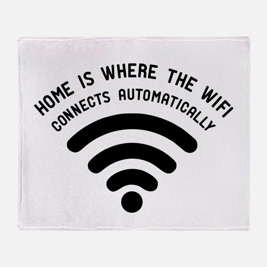 Home is where the wifi Throw Blanket