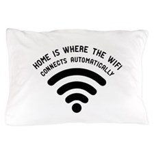 Home is where the wifi Pillow Case