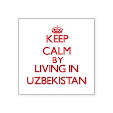 Keep Calm by living in Uzbekistan Sticker