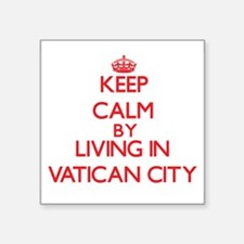 Keep Calm by living in Vatican City Sticker