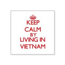 Keep Calm by living in Vietnam Sticker