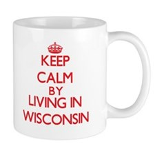 Keep Calm by living in Wisconsin Mugs
