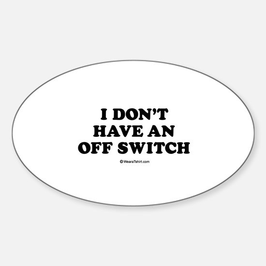 I don't have an off switch / Baby Humor Decal