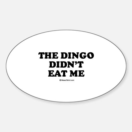The dingo didn't eat me / Baby Humor Decal