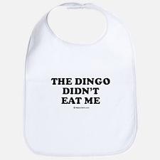 The dingo didn't eat me / Baby Humor Bib