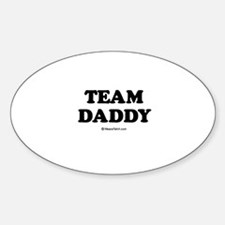 Team Daddy / Kids Humor Oval Decal