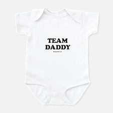 Team Daddy / Kids Humor Infant Bodysuit