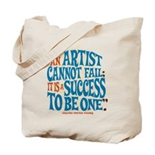 An Artist Cannot Fail Tote Bag