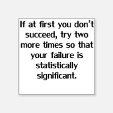 If At First You Don't Succeed Sticker