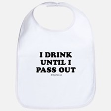 I drink until I pass out / Baby Humor Bib