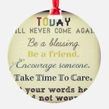 Be a blessing!  Ornament