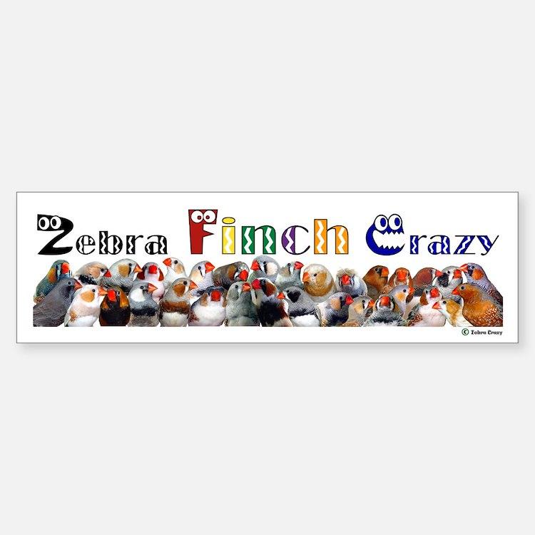 Zebra Finch Crazy Bumper Bumper Bumper Sticker
