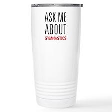 Ask Me About Gymnastics Travel Coffee Mug
