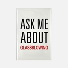 Ask Me About Glassblowing Rectangle Magnet