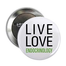 """Live Love Endocrinology 2.25"""" Button"""