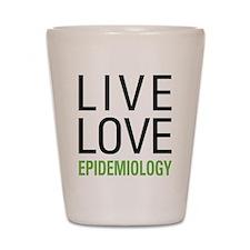 Live Love Epidemiology Shot Glass