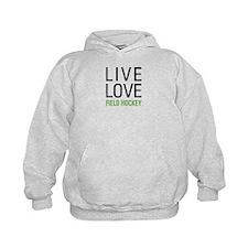 Live Love Field Hockey Hoodie