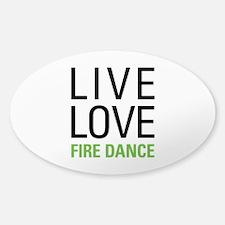 Live Love Fire Dance Decal