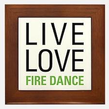 Live Love Fire Dance Framed Tile