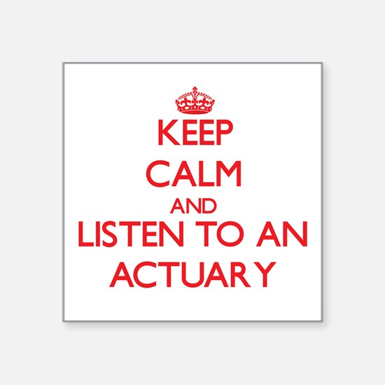 Keep Calm and Listen to an Actuary Sticker