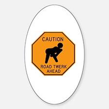 CAUTION ROAD TWERK AHEAD Decal