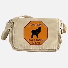 CAUTION ROAD TWERK AHEAD Messenger Bag