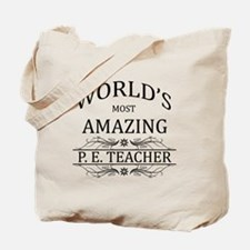 World's Most Amazing P.E. Teacher Tote Bag