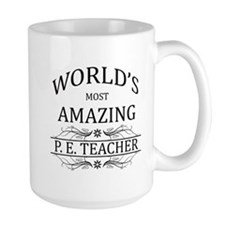 World's Most Amazing P.E. Teacher Mug