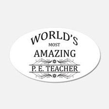 World's Most Amazing P.E. Te Wall Decal