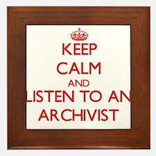 Keep Calm and Listen to an Archivist Framed Tile