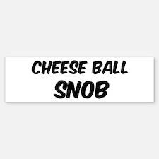 Cheese Ball Bumper Bumper Bumper Sticker