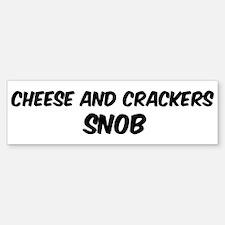 Cheese And Crackers Bumper Bumper Bumper Sticker