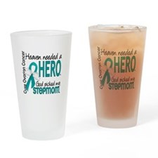 Ovarian Cancer Heaven Needed Hero 1 Drinking Glass