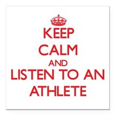 Keep Calm and Listen to an Athlete Square Car Magn