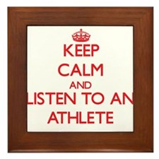 Keep Calm and Listen to an Athlete Framed Tile