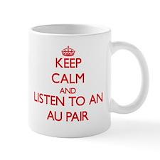 Keep Calm and Listen to an Au Pair Mugs