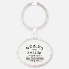 World's Most Amazing Phy. Ed. Teache Oval Keychain